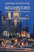 Keeping Up With the Neighbours - A Contemporary Christian Romance - Complete Series 2 by Tracy Krauss