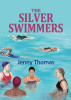 The Silver Swimmers by Jenny Thomas
