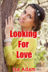 Looking For Love by Isa Adam