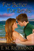 For Better For Broke by E M Richmond