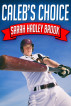 Caleb's Choice by Sarah Hadley Brook