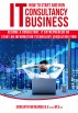 How to Start and Run IT Consultancy Business: Become a Consultant, IT Entrepreneur or Start an Information Technology Consulting Firm by Srikanth Merianda