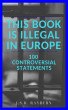 This Book is Illegal in Europe: 100 Controversial Statements by J.S.R. Rayburn