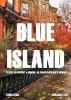 Blue Island: Tratar de olvidar a alguien, es recordarle para siempre. by Linda Leigh Annabelle Lee