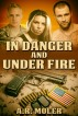In Danger and Under Fire by A. R. Moler