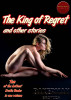 The King Of Regret and Other Stories by Bakerman