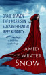 Amid the Winter Snow by Jeffe Kennedy, Grace Draven, Thea Harrison, & Elizabeth Hunter