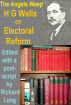 The Angels Weep: H.G. Wells on Electoral Reform. by Richard Lung