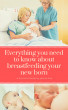 Everything You Need To Know About Breastfeeding Your Newborn by JESSICA SUN