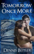 Tomorrow Once More: A Novel by Dennis Butler