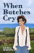 When Butches Cry by Genta Sebastian