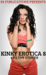Kinky Erotica 8 - 4 Filthy Stories by BS Publications