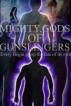 Mighty, Gods of Gunslingers by Cliff Sibuyi
