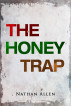 The Honey Trap by Nathan Allen
