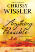 Anything Possible by Chrissy Wissler