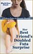 Her Best Friend's Doubled Futa Surprise: A Taboo Futa-on-Female Menage by Madeline Dusk