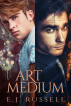 Art Medium: The Complete Collection by E.J. Russell