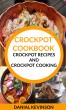 Crockpot Cookbook: Crockpot Recipes And Crockpot Cooking by Danial Kevinson