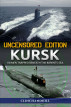 Kursk, Uncensored Edition, 118 men trapped beneath the Barents Sea by Clinchandhill