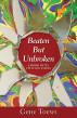 Beaten but Unbroken: A Book of 80 Uplifting Poems by Gene Toews