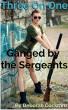 Ganged By The Sergeants: 3-on-1 by Deborah Cockram