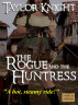 The Rogue and the Huntress by Taylor Knight