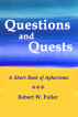 Questions and Quests: A Short Book of Aphorisms by Robert W. Fuller