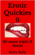 Erotic Quickies 9 - 20 more triple X shorts by Kerry Kelly