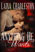 Anything He Wants by Laina Charleston