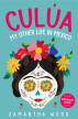 Culua: My Other Life in Mexico by Samantha Wood