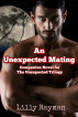 An Unexpected Mating (A Companion Novel to The Unexpected Trilogy) by Lilly Rayman