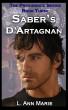 Saber's D'Artagnan Book Three by L. Ann Marie