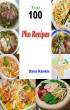 Top 100 Pho Recipes by Fountainhead Publications