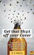 Get that Sh@t off your cover! by T S Paul