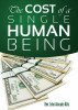 The Cost Of A Single Human Being by John Amoako Atta