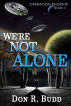 Operation Phoenix Book 1: We're Not Alone by Don R. Budd