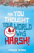 And You Thought Your World Was Harsh by Darrin Adams