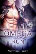 Omega on the Run: A Gay Mpreg Werewolf Romance by Victoria Brice
