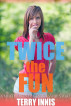 Twice the Fun: A Multi Partner Gender Swap Story by Terry Innis