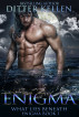 Enigma: What Lies Beneath by Ditter Kellen