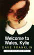 Welcome to Wales, Kylie by Dave Franklin