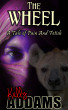 The Wheel - A Tale of Pain and Fetish by Kelly Addams