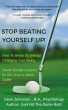 Stop Beating Yourself Up! (How To Break 85 Consistently Without Changing Your Swing) by Dave Johnston