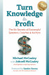 Turn Knowledge to Profit: The Six Secrets of Successful Speakers, Coaches and Authors by Michael McCauley