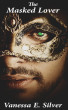 The Masked Lover by Vanessa  E. Silver
