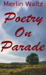 Poetry On Parade by Merlin Waltz