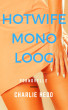 Hotwife Monoloog by Charlie Hedo