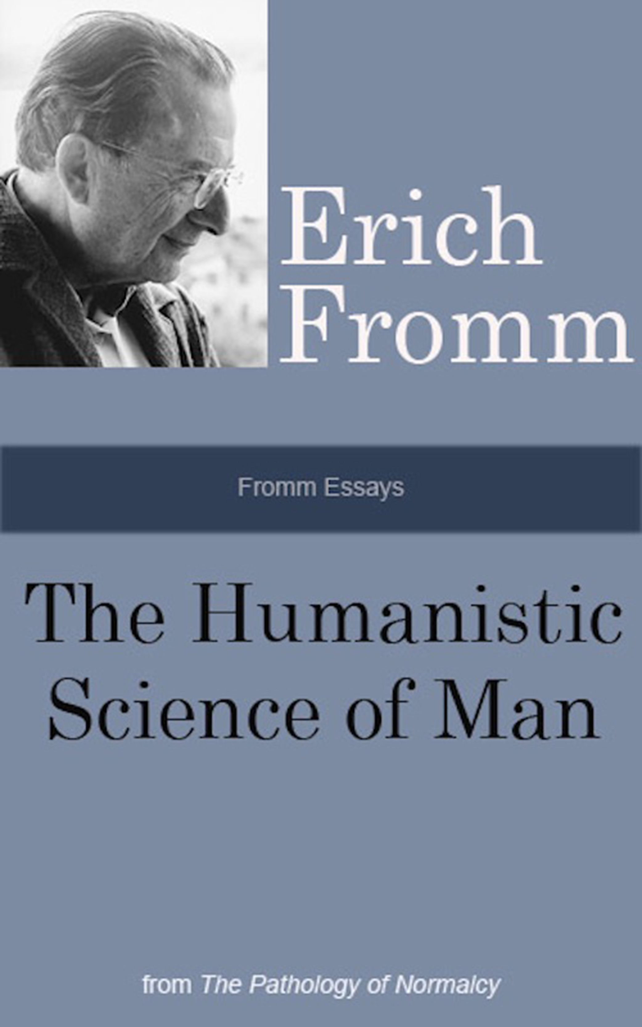 erich fromm essays Free essay: fromm asserts that love is an art, and says that to truly love, in all it's forms, you must possess maturity, self-knowledge and courage many.