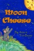 Moon Cheese by Annie Brown
