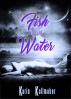 A Fish Out of Water (A Lesbian Little Mermaid) by Karin Kallmaker
